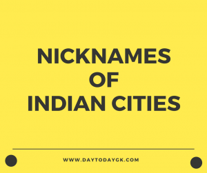 Indian Cities and Their Nicknames - Complete List - Day Today GK