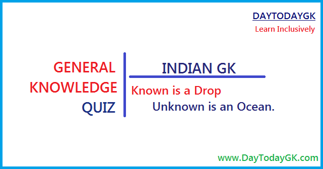 General Knowledge Quiz - Set 123 - Day Today GK