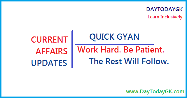 Current Affairs - Quick Gyan