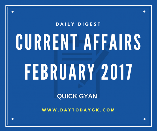 Current Affairs February 2017