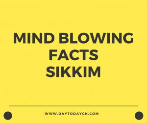 Facts about Sikkim
