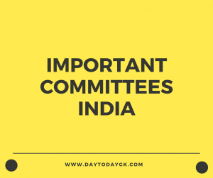 Important Committees In India
