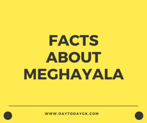 Facts about Meghalaya