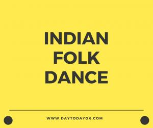 Indian folk dances - Complete List | General Awareness