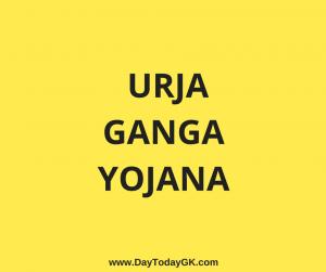 Urja Ganga Yojana