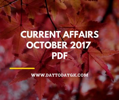 Current Affairs October 2017 PDF