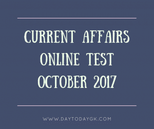 Current Affairs Online Test October 2017