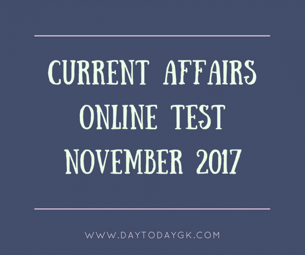 current affairs online test November 2017