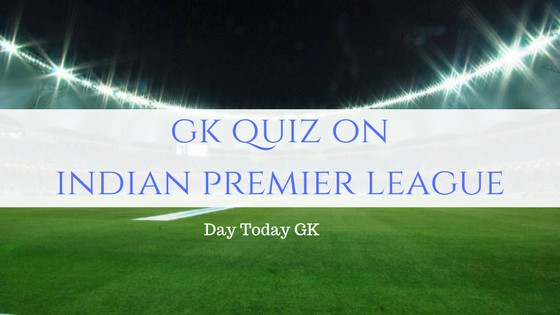 GK Quiz on Indian Premier League