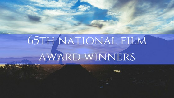 Complete List of 65th National Film Award Winners