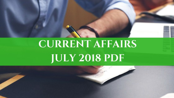 Current Affairs July 2018 PDF