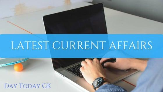 Current Affairs Daily Digest – May 3 2019 - Day Today GK