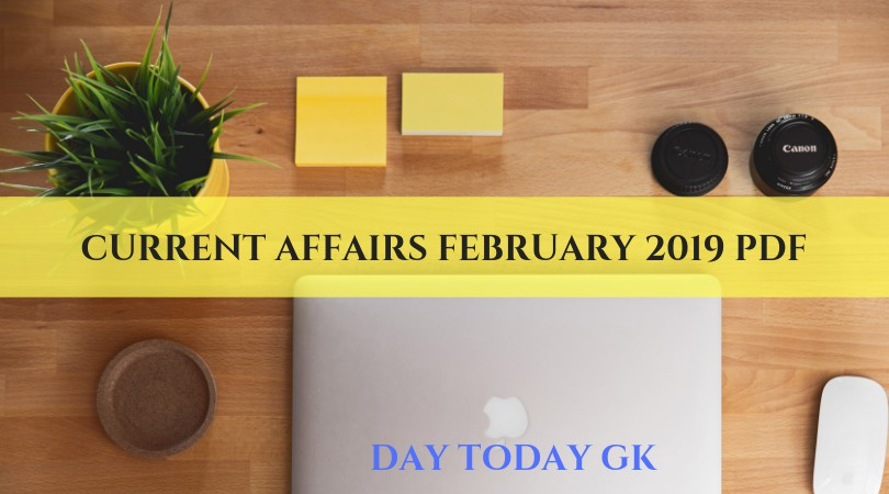 Current Affairs February 2019 PDF
