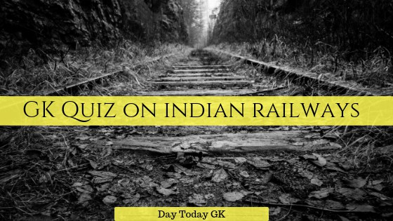 GK Quiz on Indian Railways