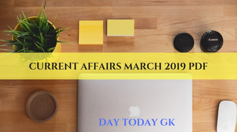 Current Affairs March 2019 PDF