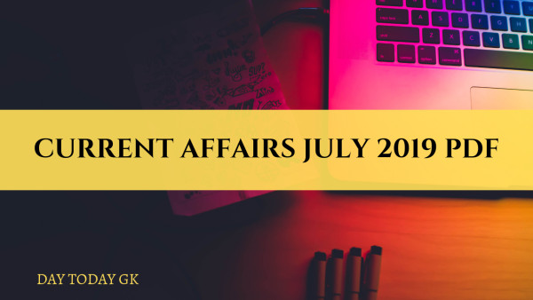Current Affairs & General Knowledge Upated on August 9, 2019 - Day